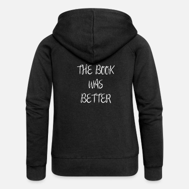 Cinema The Book was Better Cinema Cinema - Women's Premium Zip Hoodie