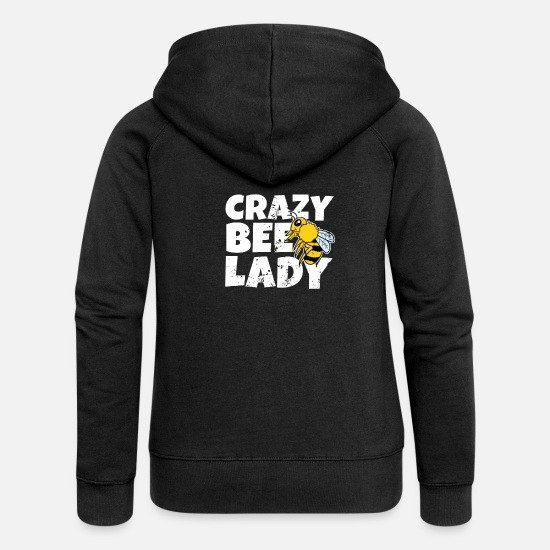 Lady Hoodies & Sweatshirts - Bee Bees Crazy Beekeeper Lady Lady Lady - Women's Premium Zip Hoodie black