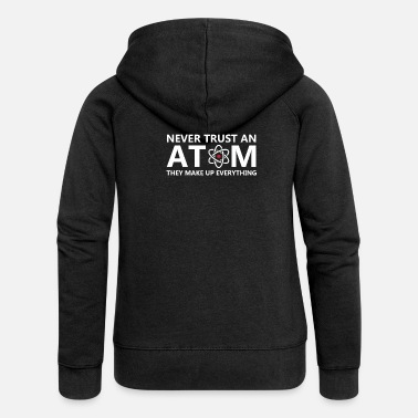 Pharmacy Everything is atom and science - Women's Premium Hooded Jacket