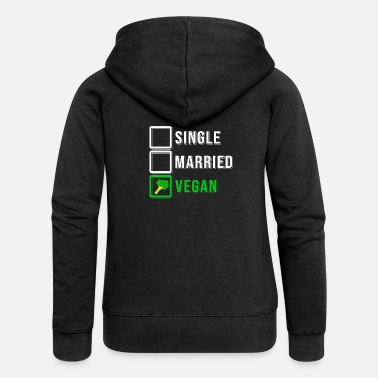 Vegan single vegan diet gift - Women's Premium Zip Hoodie