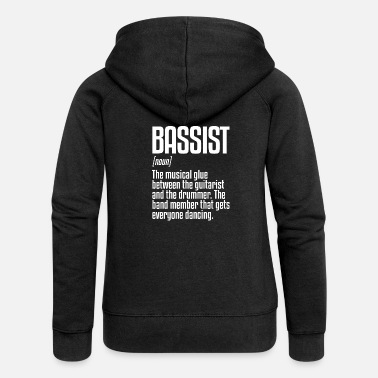 Bassist Bassist Definition | Bass instrument, bass guitar - Women's Premium Zip Hoodie