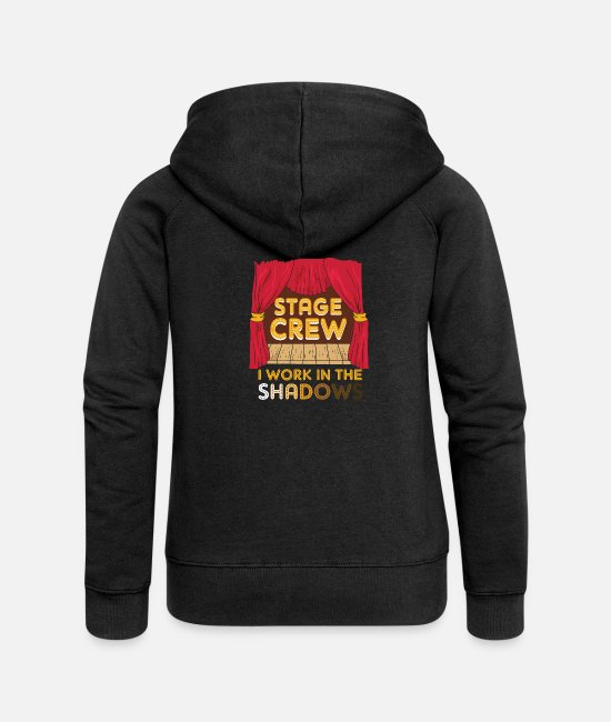 Movie Hoodies & Sweatshirts - Stage Crew I Work In The Shadows Funny Gift - Women's Premium Zip Hoodie black