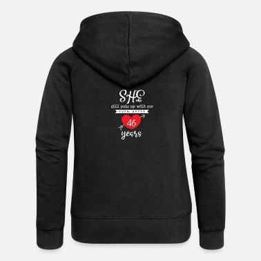 Marriage She Still Puts Up With Me Even After 46 Year - Women's Premium Zip Hoodie