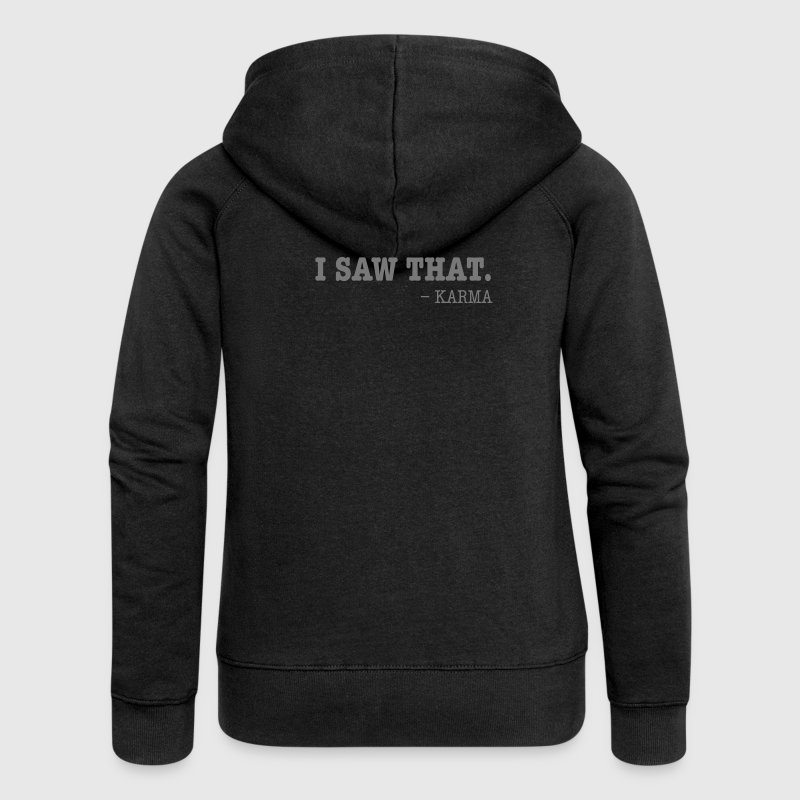 I Saw That - Karma - Women's Premium Hooded Jacket