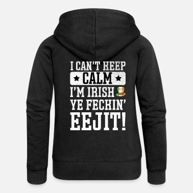 Feckin St Patrick's Day Irish Ireland Drunk Beer Paddy - Women's Premium Zip Hoodie