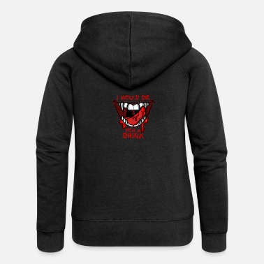 Vampire Teeth Halloween I Would Die For A Drink - Women's Premium Zip Hoodie