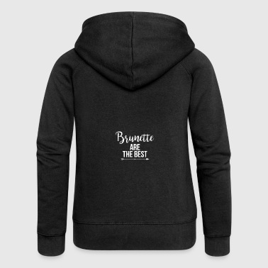 Brunette are the best - Brunettes are the best - Women's Premium Hooded Jacket