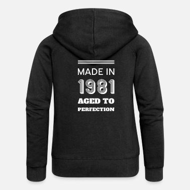 1981 made in 1981aged to perfection. gift - Women's Premium Zip Hoodie
