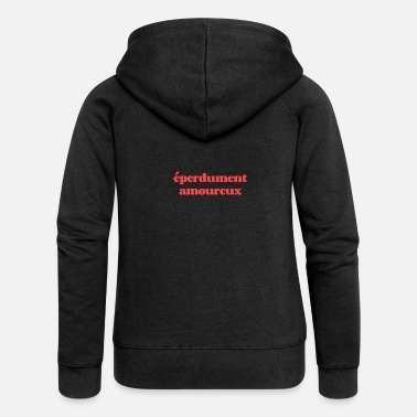 Love Struck Eperdument Love struck - Women's Premium Zip Hoodie