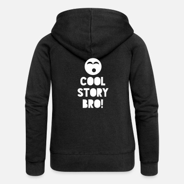 Cool Story COOL STORY BRO! - Chaqueta con capucha premium mujer