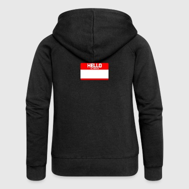 HELLO MY NAME IS ... - Women's Premium Hooded Jacket