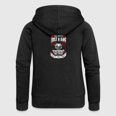 Just a Dog / Just an Idiot - Frauen Premium Kapuzenjacke