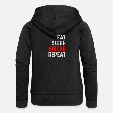 Smoking EAT SLEEP SMOKE REPEAT - Women's Premium Hooded Jacket