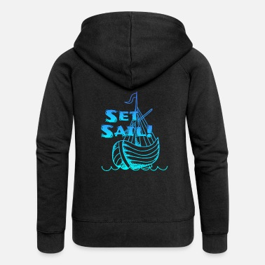Set Set sail / set sail / sailing - Women's Premium Hooded Jacket