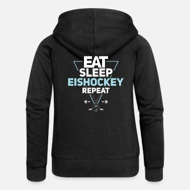 Eat Sleep Ice Hockey Repeat - Women's Premium Zip Hoodie