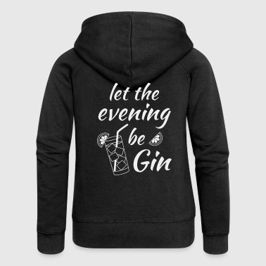 Gin Tonic Spruch Let the evening begin weiss - Frauen Premium Kapuzenjacke