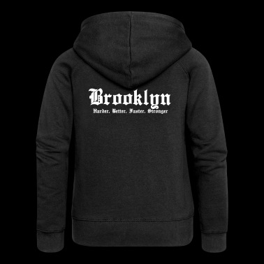 Brooklyn Harder, Better, Faster, Stronger - Felpa con zip premium da donna