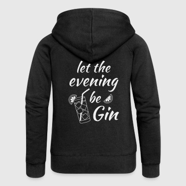 Gin Tonic saying Let the evening begin white - Women's Premium Hooded Jacket
