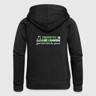 Chemistry is like cooking funny sayings - Women's Premium Hooded Jacket