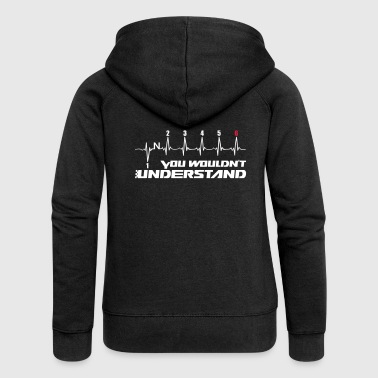 You Wouldn't Understand gear 6 - Frauen Premium Kapuzenjacke