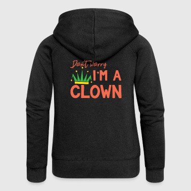 Clown: Non ti preoccupare. Io sono un clown - Regalo - Felpa con zip premium da donna