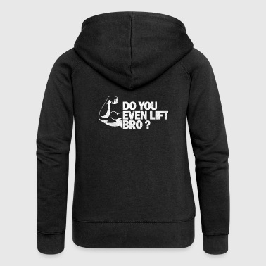 Do you even lift bro Body Building Shirt - Frauen Premium Kapuzenjacke
