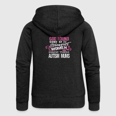God found some of Strongest Women made Autism Mums - Women's Premium Hooded Jacket