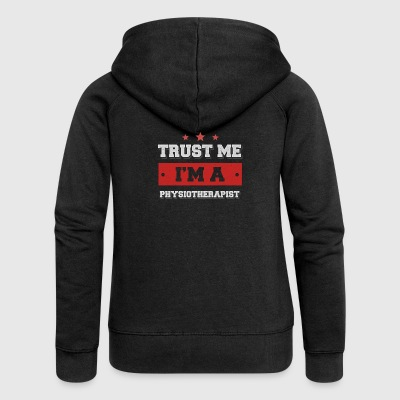 Trust me. I'm a physiotherapist - Women's Premium Hooded Jacket