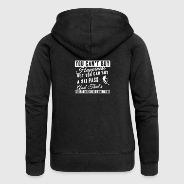 Ski T-Shirt You Can buy a Ski Pass - Women's Premium Hooded Jacket