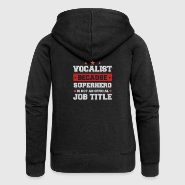 vocalist because Superhero is not an job title - Women's Premium Hooded Jacket