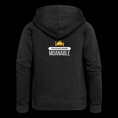 Your Name Sounds Moanable - Women's Premium Hooded Jacket
