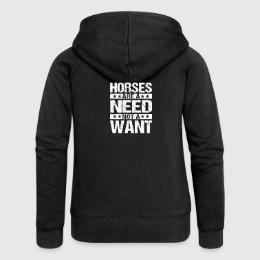 Horses are a need horses are a must - Women's Premium Hooded Jacket