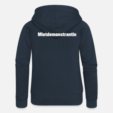 Satire Mietdemonstrantin Satire - Frauen Premium Kapuzenjacke