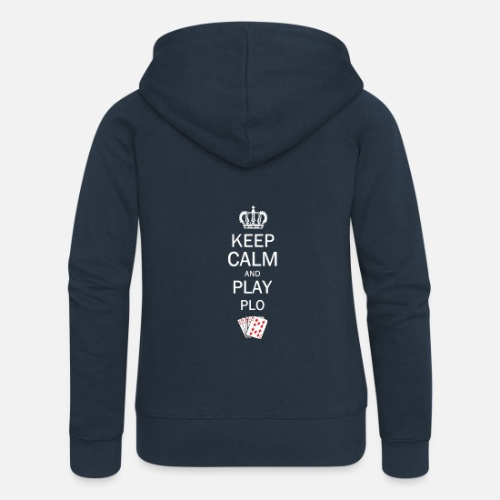 Play Hoodies & Sweatshirts - Keep Calm and Play PLO / Omaha Hold'em Poker - Women's Premium Zip Hoodie navy