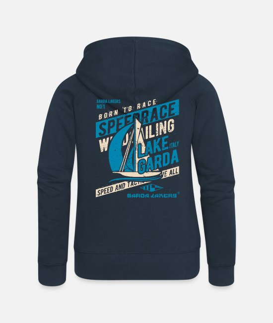Sailboat Hoodies & Sweatshirts - Garda Lakers Born To Race - Women's Premium Zip Hoodie navy