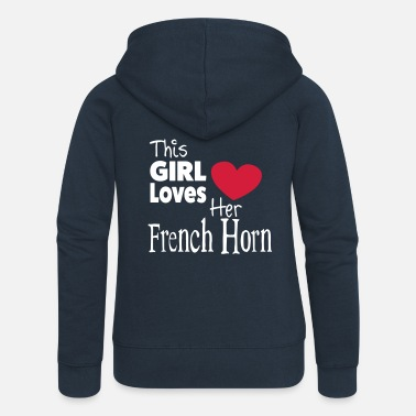 This Girl Loves Her French Horn - Premium hettejakke for kvinner