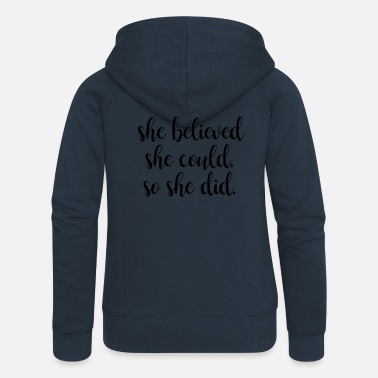 She She believed she could, so she did - Vrouwenjack met capuchon Premium