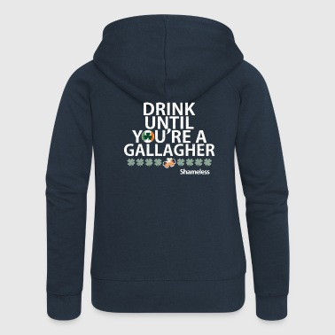 Drink Until You re A Gallagher Shameless quote - Women's Premium Hooded Jacket