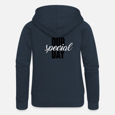 Wedding Day Wedding / Marriage: Our special day - Women's Premium Zip Hoodie