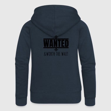 Wanted and worth the wait - Frauen Premium Kapuzenjacke