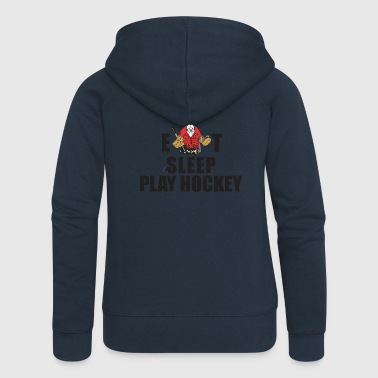 Sleep Hockey Eat Sleep Play Hockey - Women's Premium Hooded Jacket