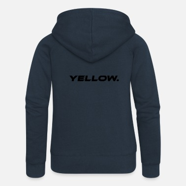 Yellow Yellow Yellow Statement - Women's Premium Zip Hoodie
