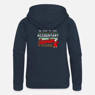 Nice Christmas Accountant Santa Says Be Nice to the - Women's Premium Zip Hoodie