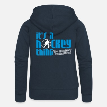 Hockey It's A Hockey Thing, You Wouldn't Understand - Women's Premium Hooded Jacket
