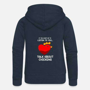 Chicken Talk about chickens - Women's Premium Hooded Jacket