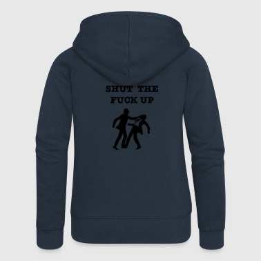 Shut Up shut up - Women's Premium Hooded Jacket