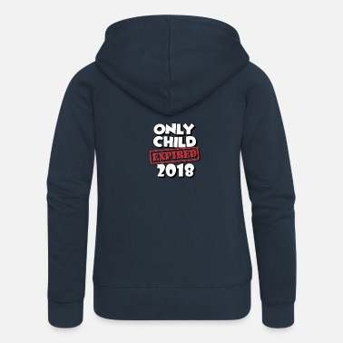 Only Child Only child expires 2018 - Women's Premium Zip Hoodie