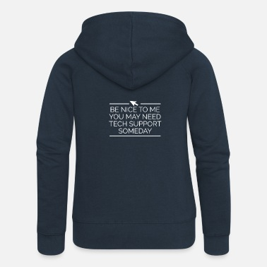 Nice Tech Support IT Help Helpdesk Staff Funny - Women's Premium Zip Hoodie