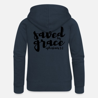 Bible Saved by Grace - Ephesians 2: 8 - Women's Premium Hooded Jacket