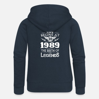 Life Begin At 30 1989 The Birth Of Legends - Women's Premium Hooded Jacket